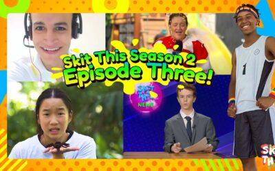 Skit This S2 – Episode 3